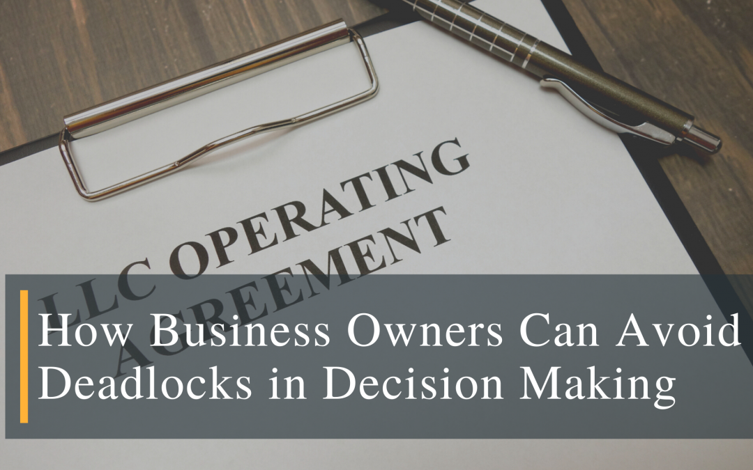 How Business Owners Can Avoid Deadlocks in Decision Making